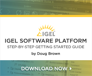 IGEL Step-by-Step Getting Started Guide